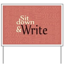 Sit Down and Write Yard Sign