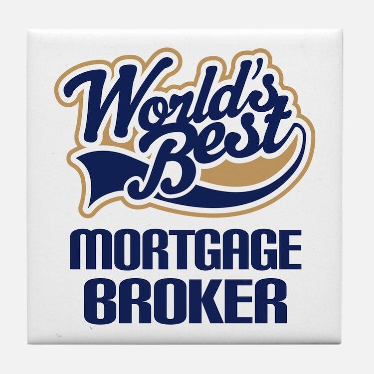 Mortgage Broker (Worlds Best) Tile Coaster