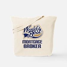 Mortgage Broker (Worlds Best) Tote Bag