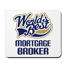 Mortgage Broker (Worlds Best) Mousepad