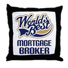 Mortgage Broker (Worlds Best) Throw Pillow