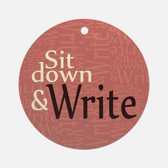 Sit Down and Write Ornament (Round)