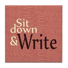 Sit Down and Write Tile Coaster