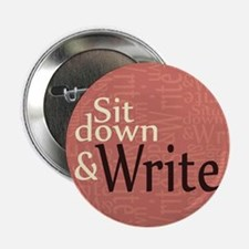 "Sit Down and Write 2.25"" Button"