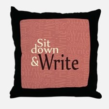 Sit Down and Write Throw Pillow