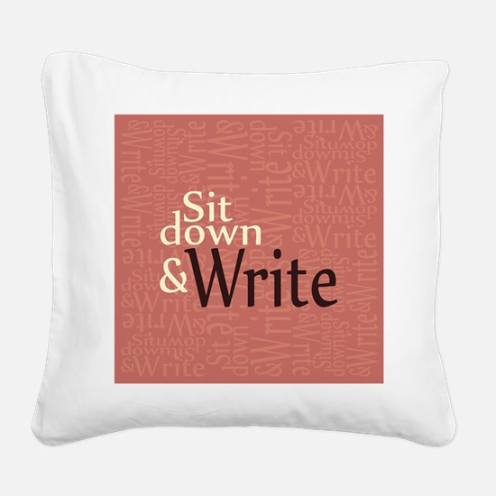 Sit Down and Write Square Canvas Pillow