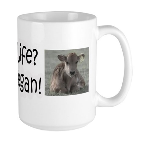 Pro-life? Go Vegan! Large Mug