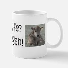 Pro-life? Go Vegan! Mug