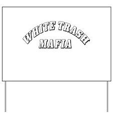 White Trash Mafia Yard Sign