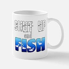 Shut Up and Fish Mug