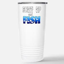 Shut Up and Fish Travel Mug