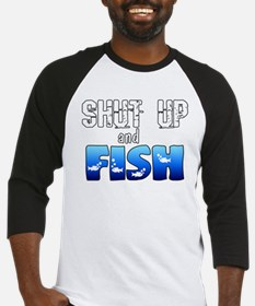 Shut Up and Fish Baseball Jersey