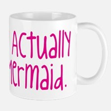 Im Actually A Mermaid Mugs