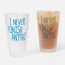 I Never Finish Anything Drinking Glass