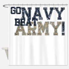 go NAVY beat ARMY Shower Curtain