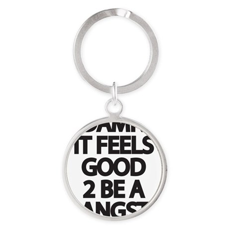 Damn It Feels Good 2 Be a Gangsta Round Keychain