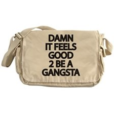 Damn It Feels Good 2 Be a Gangsta Messenger Bag
