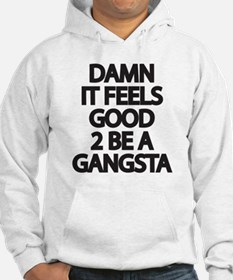 Damn It Feels Good 2 Be a Gangst Jumper Hoody