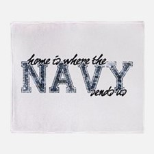 home is where the NAVY sends us Throw Blanket