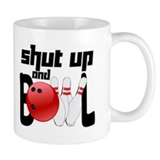 Shut Up and Bowl Mug