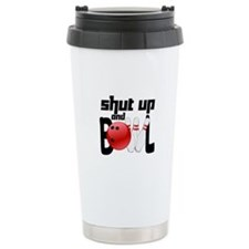 Shut Up and Bowl Travel Mug