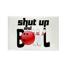 Shut Up and Bowl Rectangle Magnet