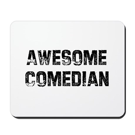 Awesome Comedian Mousepad