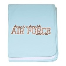 home is where the AIR FORCE sends us baby blanket