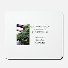 Believe in Kayaking Mousepad