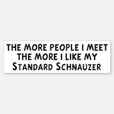 Standard Schnauzer: people I Bumper Bumper Bumper Sticker