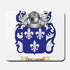 Tillmon Family Crest (Coat of Arms) Mousepad