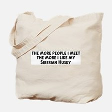 Siberian Husky: people I meet Tote Bag