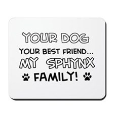 My Sphynx Cat is Family Mousepad