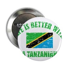 "Life is better with a Tanzanian 2.25"" Button (100"