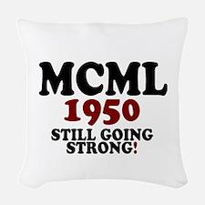 MCML - 1950- STILL GOING STRONG! Woven Throw Pillo