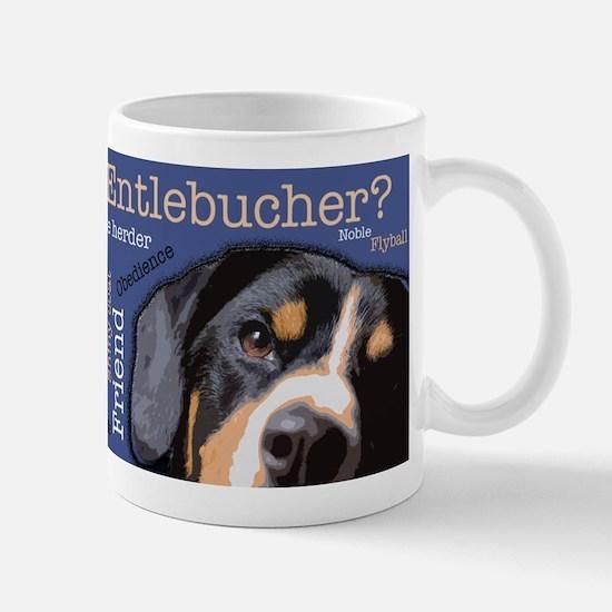 Got Entlebucher? Mug