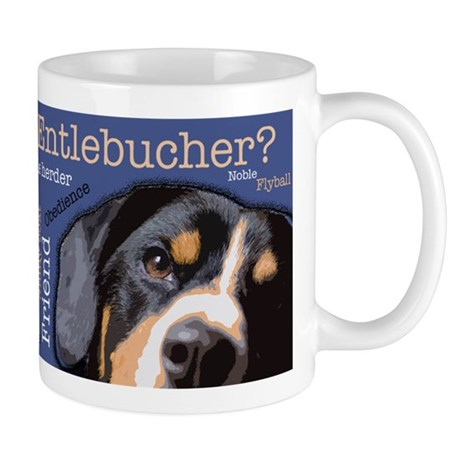 Got Entlebucher? Mug