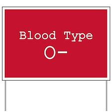 Blood Type O- Yard Sign