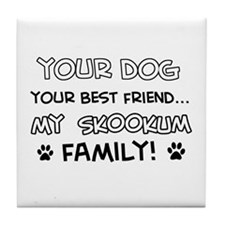 My skookum Cat is Family Tile Coaster