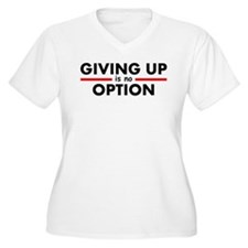 Giving up is no option Plus Size T-Shirt
