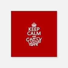 """Keep Calm and Call A Realtor Square Sticker 3"""" x 3"""
