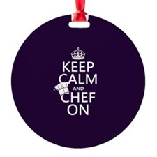 Keep Calm and Chef On Ornament