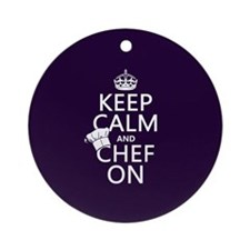 Keep Calm and Chef On Ornament (Round)
