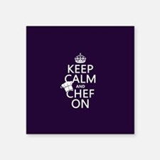 """Keep Calm and Chef On Square Sticker 3"""" x 3"""""""