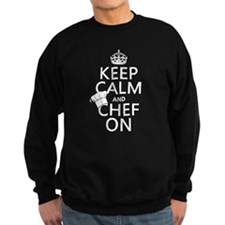 Keep Calm and Chef On Sweatshirt