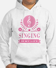 Singing Is My Life Hoodie