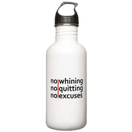 No Whining | No Quitting | No Excuses Water Bottle