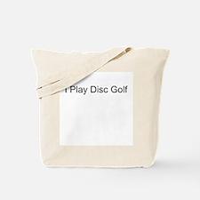 I Play Disc Golf Tote Bag
