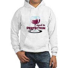 Aged to Perfection Wine Glass Hoodie