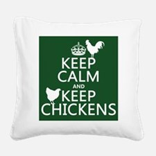 Keep Calm and Keep Chickens Square Canvas Pillow